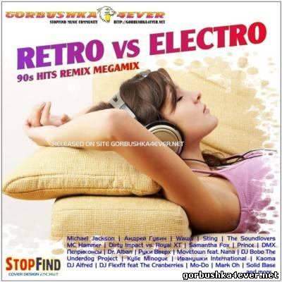 Retro vs Electro [90s Hits Remix] Megamix