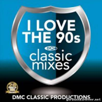 Disco Music Club - Classic Mixes - I Love The 90s [2011]