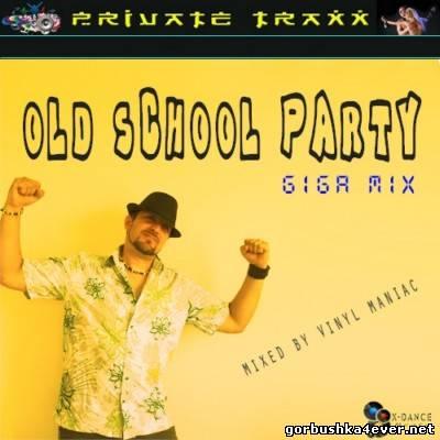Vinyl Maniac DJ Old School Party Giga Mix [2012]