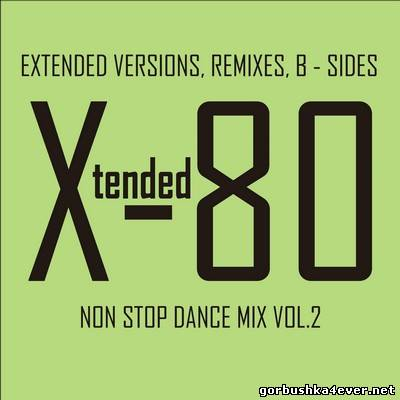 Xtended 80 - Non Stop Dance Mix 02