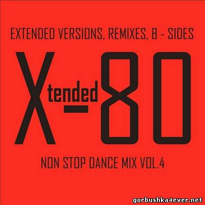 Xtended 80 - Non Stop Dance Mix 04