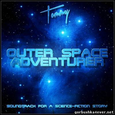 Tommy - Outer Space Adventurer [2012]