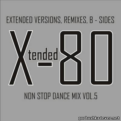 Xtended 80 - Non Stop Dance Mix 05
