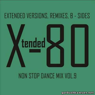 Xtended 80 - Non Stop Dance Mix 09