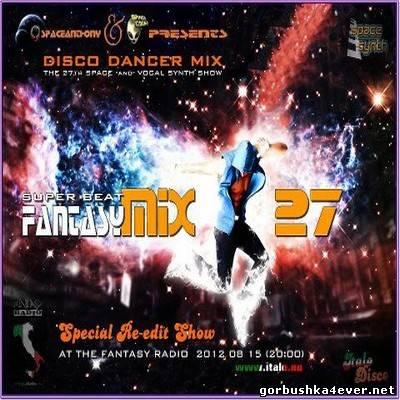 Fantasy Mix vol 27 [The Disco Dancer Mix]