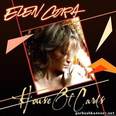 Elen Cora - House Of Cards [2012]