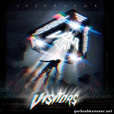 Lazerhawk - Visitors [2012]