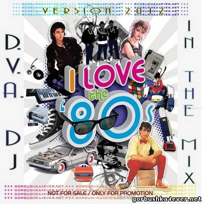 D.V.A. DJ - I Love The 80s In The Mix [2012]