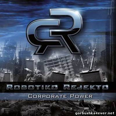 Robotiko Rejekto - Corporate Power [2012]