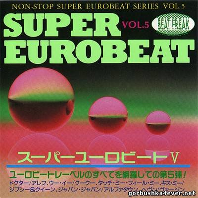 [Non-Stop Super Eurobeat Series] Beat Freak Super Eurobeat vol 05 [1990]