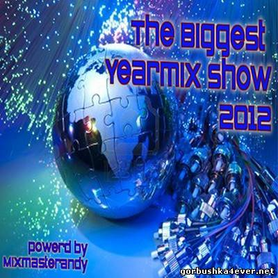 The Biggest Yearmix Show 2012 [mixed by Mixmasterandy]